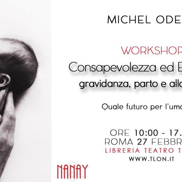martedì 27 febbraio Workshop con il dr Michel Odent e Hilda Garst